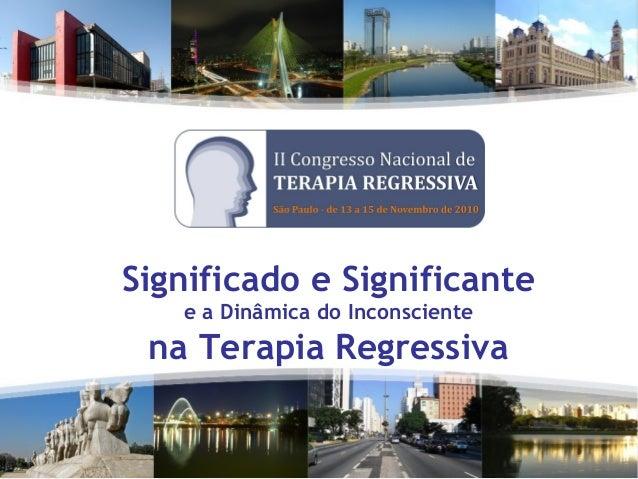 Significado e Significante e a Dinâmica do Inconsciente na Terapia Regressiva