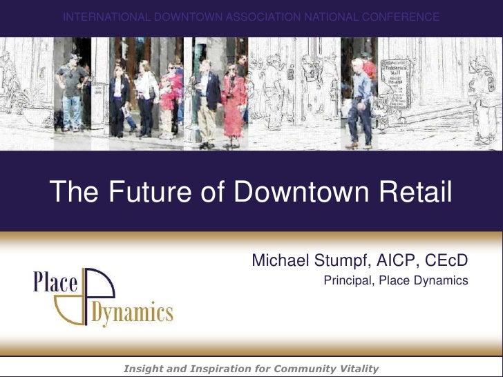 Ida Presentation   The Future Of Downtown Retail