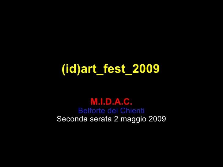 (id)art_fest_2009 M.I.D.A.C. Belforte del Chienti Seconda serata 2 maggio 2009