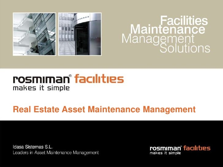 Real Estate AssetMaintenance Management<br />