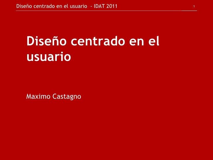 Diseño centrado en el usuario Maximo Castagno