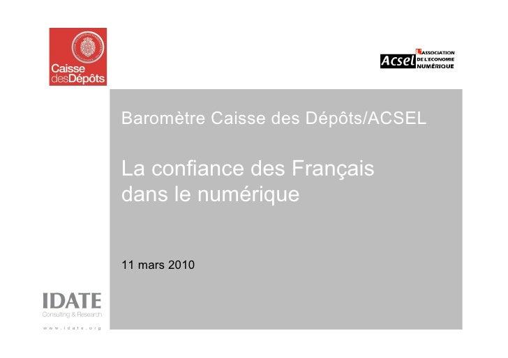 Baromètre Caisse des Dépôts/ACSEL  La confiance des Français dans le numérique   11 mars 2010