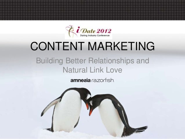 CONTENT MARKETINGBuilding Better Relationships and        Natural Link Love