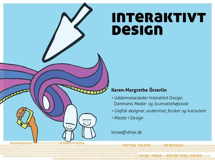 Interaktivt Design - præsentation fra Åbent Hus 2011