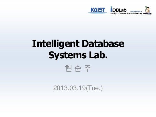 KAIST 전산학과 iDBLab 소개 20130319-발표용