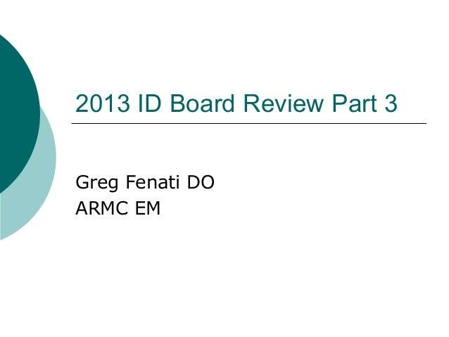 Greg Fenati, DO- Infectious Disease Board Review 2014 - Armc Emergency Medicine