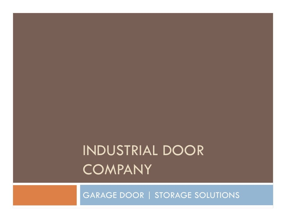 INDUSTRIAL DOOR COMPANY GARAGE DOOR | STORAGE SOLUTIONS