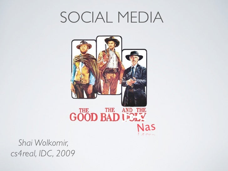 SOCIAL MEDIA                          Nas   Shai Wolkomir, cs4real, IDC, 2009