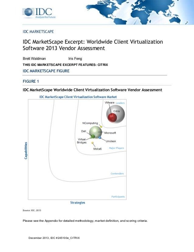 IDC MARKETSCAPE  IDC MarketScape Excerpt: Worldwide Client Virtualization Software 2013 Vendor Assessment Brett Waldman  I...