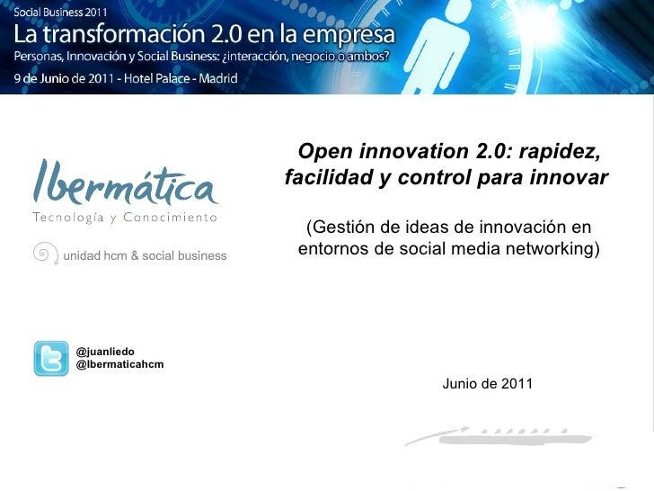 Open innovation 2.0: rapidez, facilidad y control para innovar