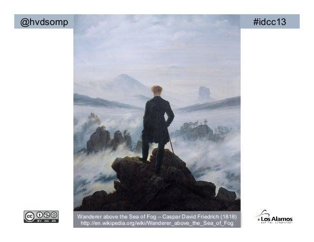 @hvdsomp                                                                   #idcc13           Wanderer above the Sea of Fog...