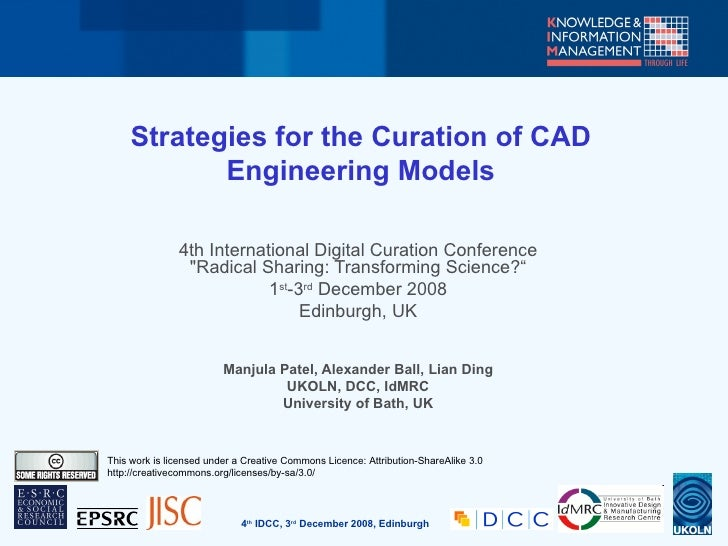 """Strategies for the Curation of CAD Engineering Models 4th International Digital Curation Conference """"Radical Sharing:..."""