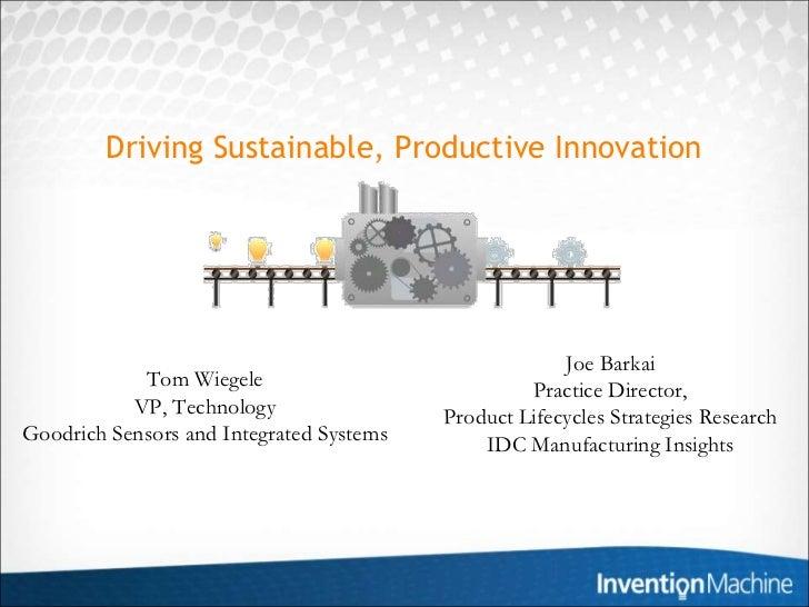 Driving Sustainable, Productive Innovation                                                       Joe Barkai            Tom...