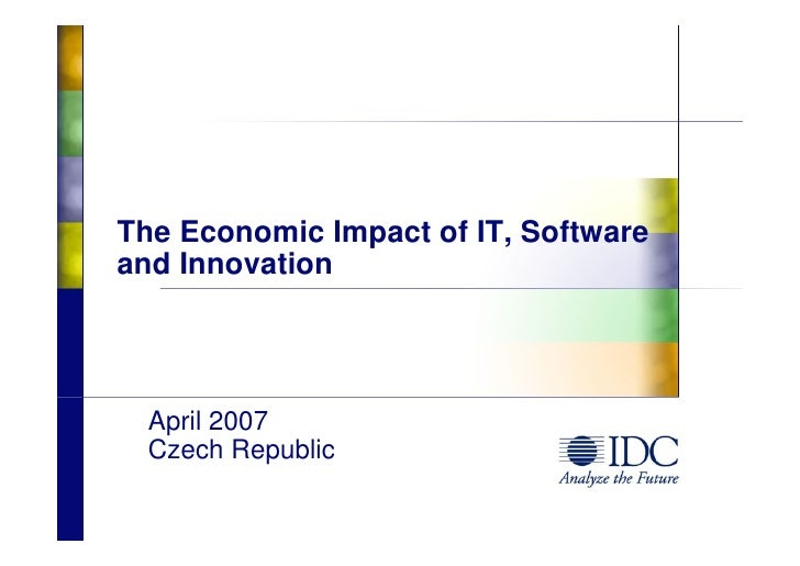 The Economic Impact of IT, Software and Innovation       April 2007   Czech Republic