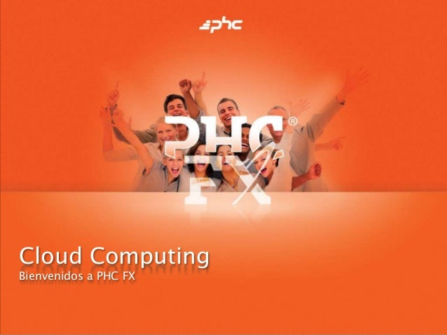 Cloud ComputingBienvenidos a PHC FX
