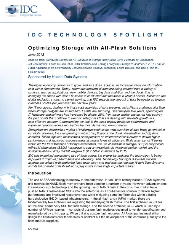 IDC 1526 I D C T E C H N O L O G Y S P O T L I G H T Optimizing Storage with All-Flash Solutions June 2013 Adapted from Wo...