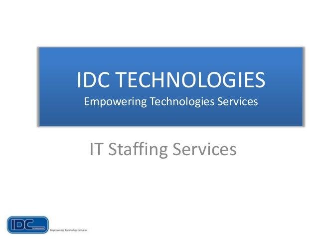 IDC TECHNOLOGIESEmpowering Technologies ServicesIT Staffing Services