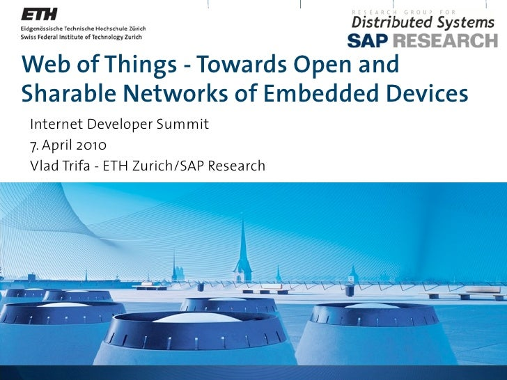 Web of Things - Towards Open and Sharable Networks of Embedded Devices