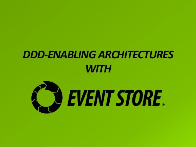 DDD-ENABLING ARCHITECTURESWITH