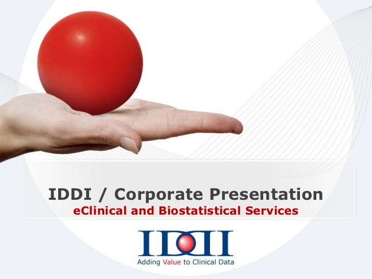 IDDI / Corporate Presentation  eClinical and Biostatistical Services