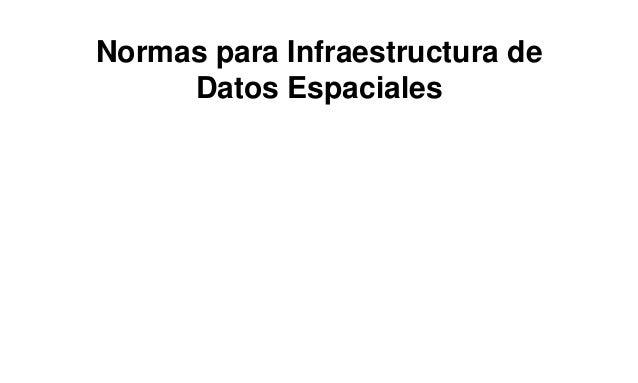 Normas para Infraestructura de Datos Espaciales