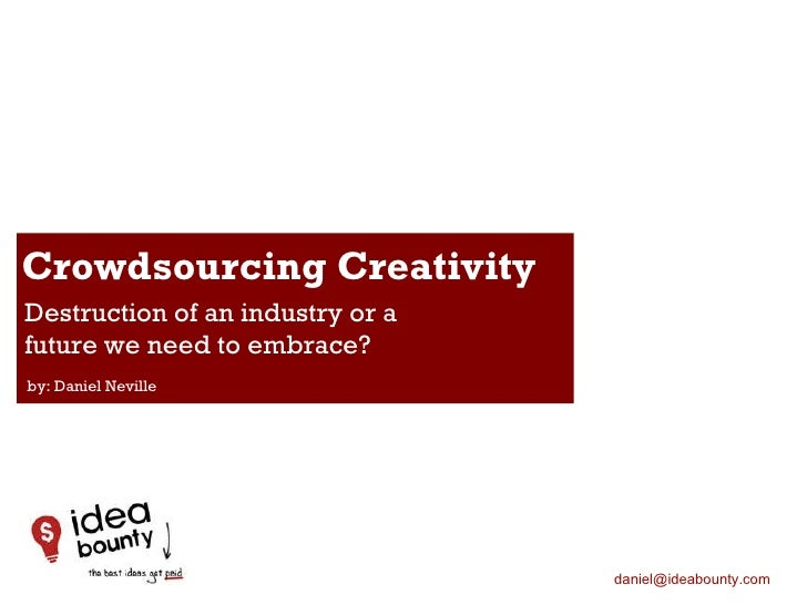Crowdsourcing Creativity - The destruction of an industry or a future we need to embrace?