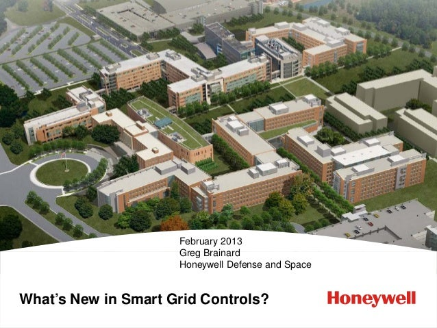 February 2013                     Greg Brainard                     Honeywell Defense and SpaceWhat's New in Smart Grid Co...