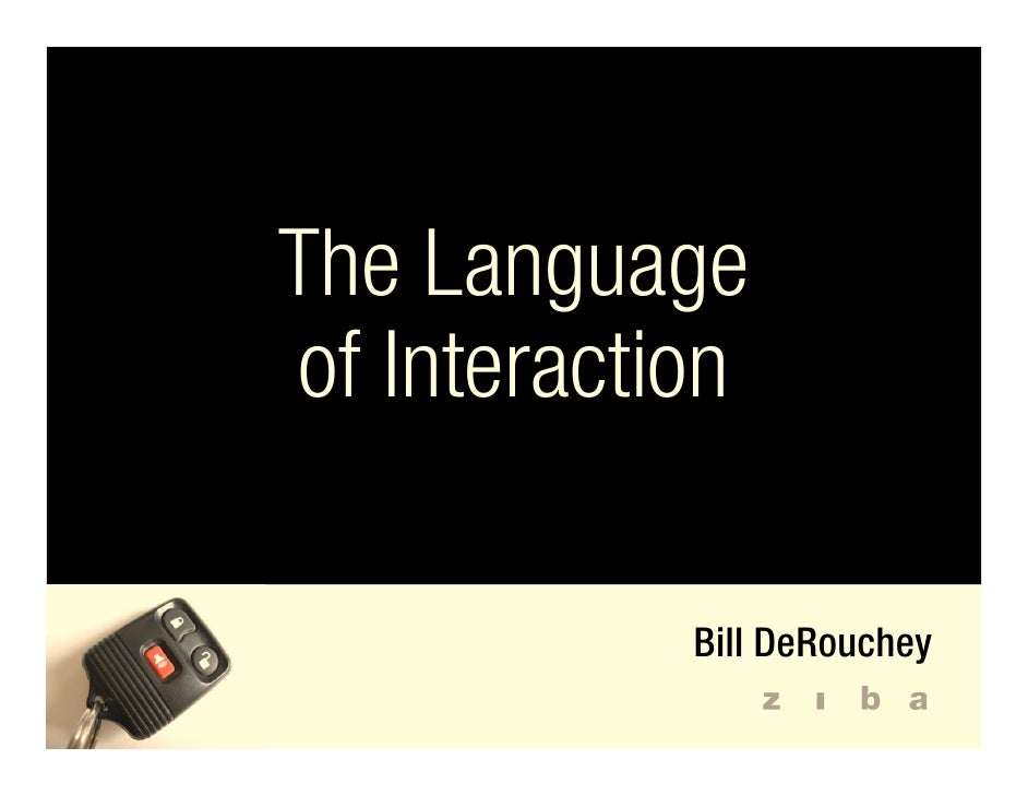 The Language of Interaction              Bill DeRouchey