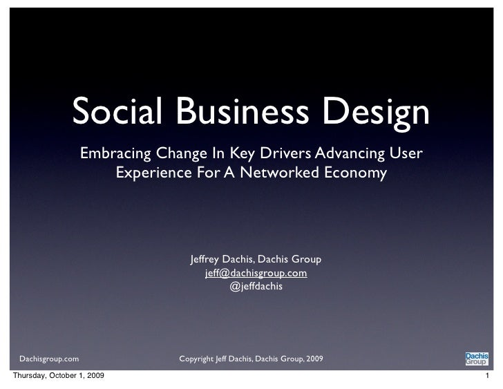 Social Business Design                    Embracing Change In Key Drivers Advancing User                        Experience...