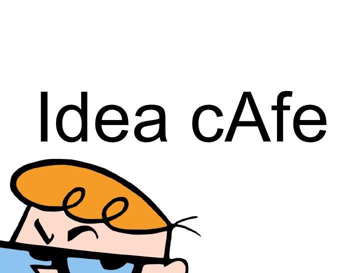 Idea Cafe