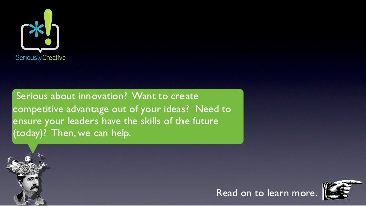 Serious about innovation? Want to createcompetitive advantage out of your ideas? Need toensure your leaders have the skill...