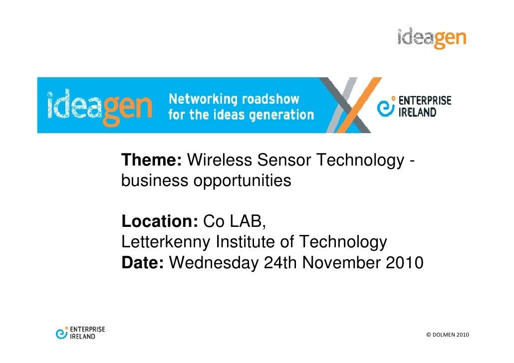 Theme: Wireless Sensor Technology -business opportunitiesLocation: Co LAB,Letterkenny Institute of TechnologyDate: Wednesd...