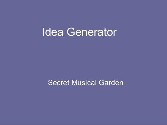 Idea Generator Secret Musical Garden
