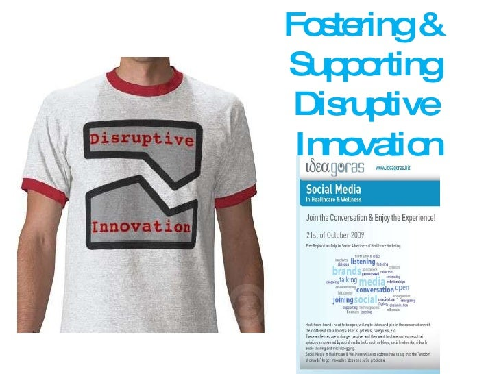 Fostering &  Supporting  Disruptive  Innovation