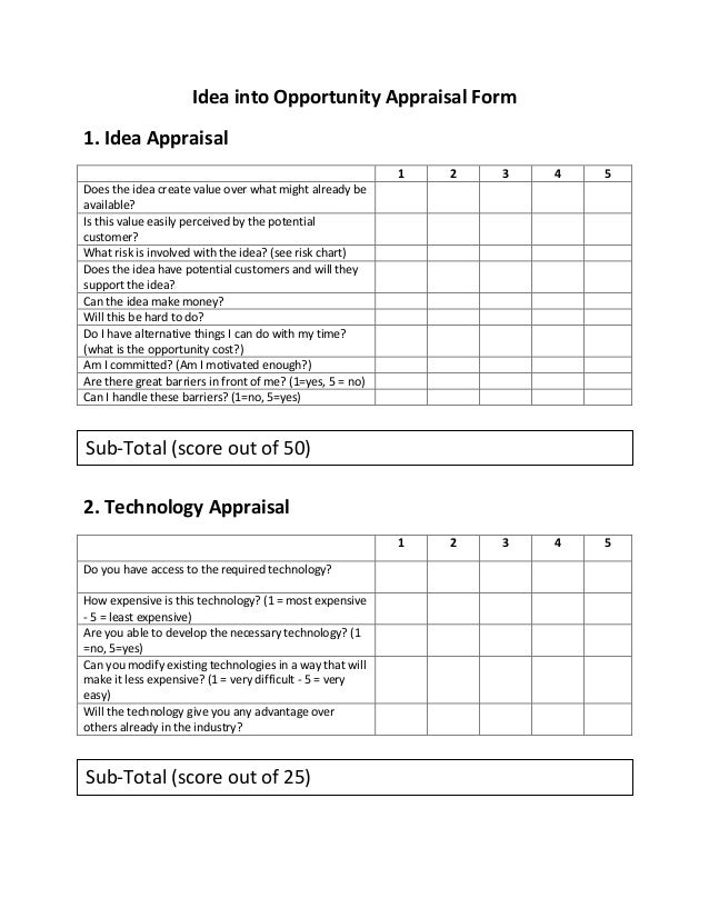 Idea into Opportunity Appraisal Form 1. Idea Appraisal 1  2  3  4  5  1  2  3  4  5  Does the idea create value over what ...