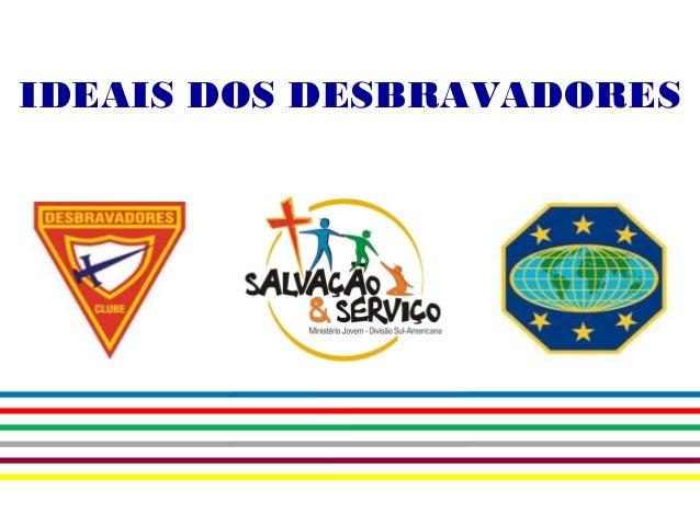 IDEAIS DOS DESBRAVADORES
