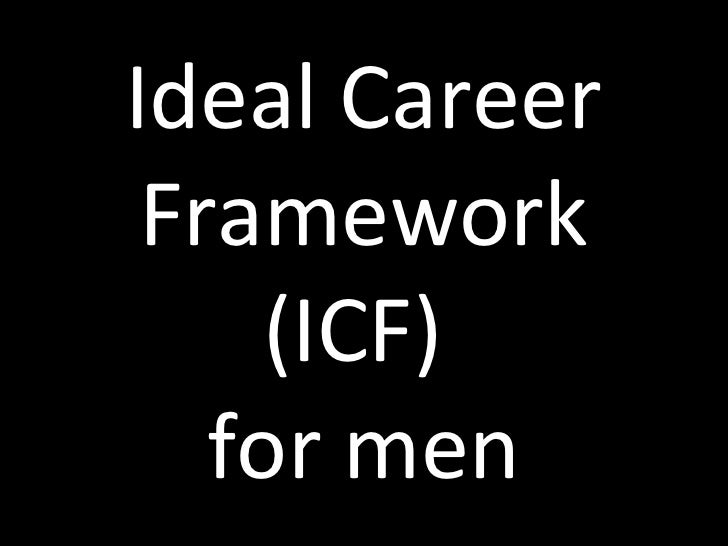 Ideal Career Framework (ICF)  for men