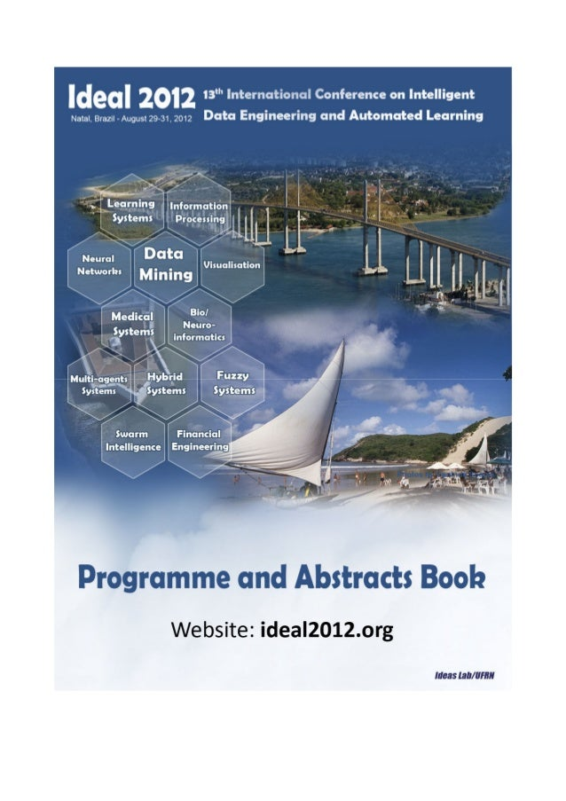 IDEAL 2012 ProgrammePreliminary ProgrammeUpdated information at http://ideal2012.org  Contact us: e-mail ideal2012@ct.ufrn...