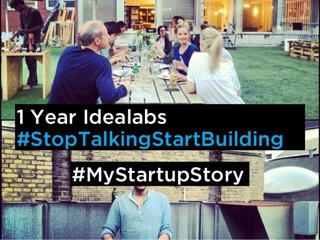 1 Year Idealabs #StopTalkingStartBuilding #MyStartupStory