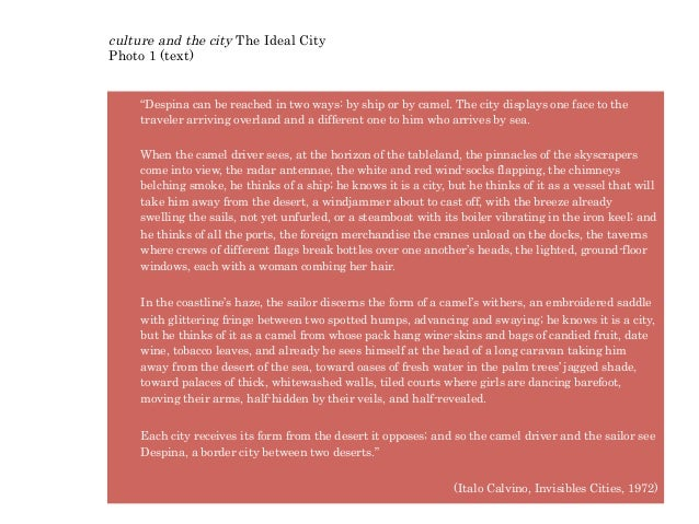 "culture and the city The Ideal CityPhoto 1 (text)     ""Despina can be reached in two ways: by ship or by camel. The city d..."