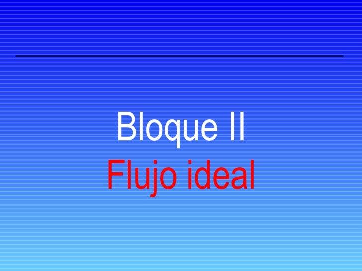 Bloque II Flujo ideal
