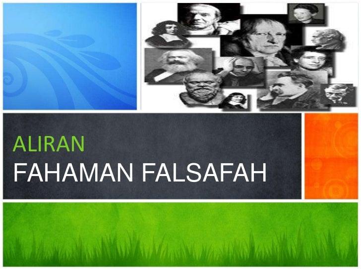 ALIRANFAHAMAN FALSAFAH