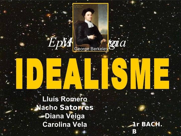 Idealisme  Diana, Lluís, Natxo I  Carolina