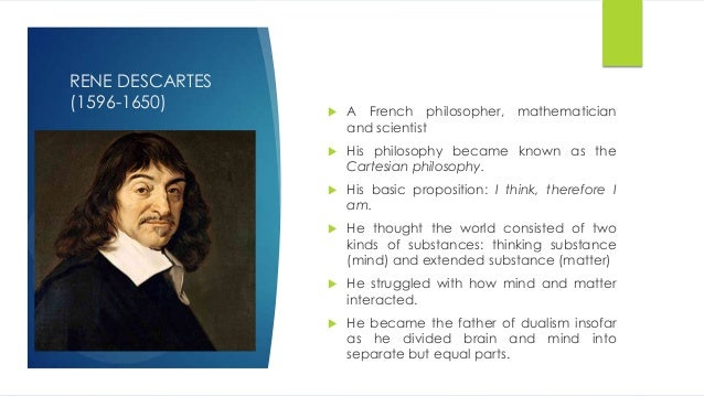 descartes philosophy of the mind essay Descartes mind and body essay descartes' mind body dualism rene descartes' main purpose is to attempt to prove that the mind that is the soul or the thinking thing is distinct and is separate from the body.