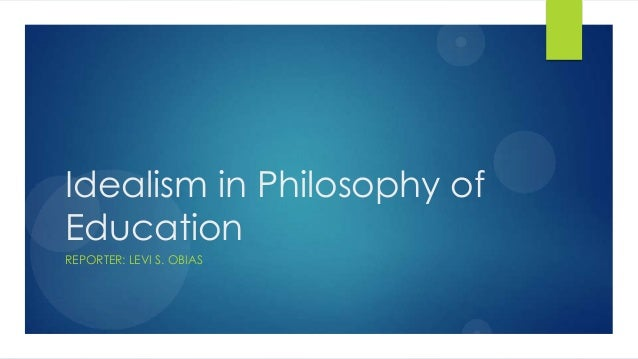 essay on idealism in education
