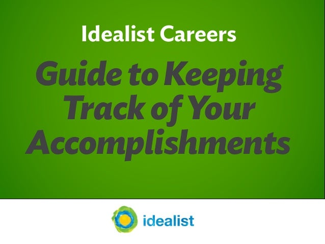 Idealist Careers GuidetoKeeping Track ofYour Accomplishments