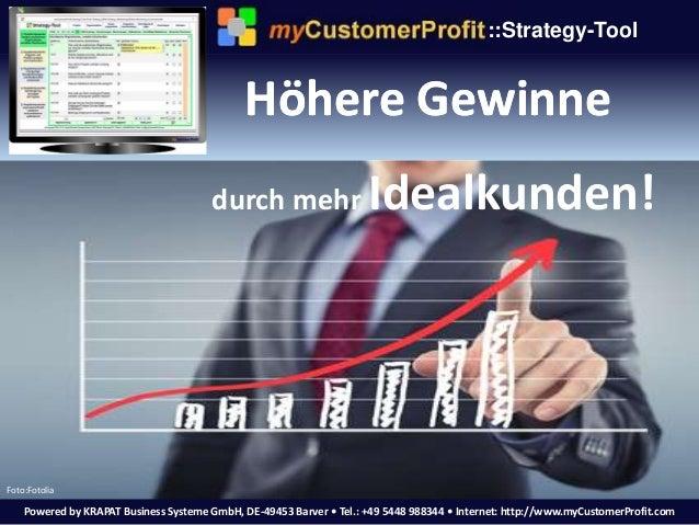 Powered by KRAPAT Business Systeme GmbH, DE-49453 Barver • Tel.: +49 5448 988344 • Internet: http://www.myCustomerProfit.c...