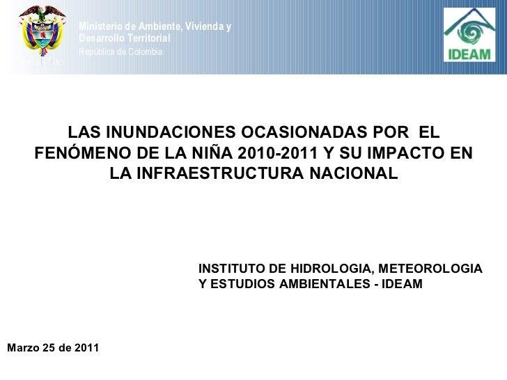 LAS INUNDACIONES OCASIONADAS POR  EL FENÓMENO DE LA NIÑA 2010-2011 Y SU IMPACTO EN LA INFRAESTRUCTURA NACIONAL INSTITUTO D...