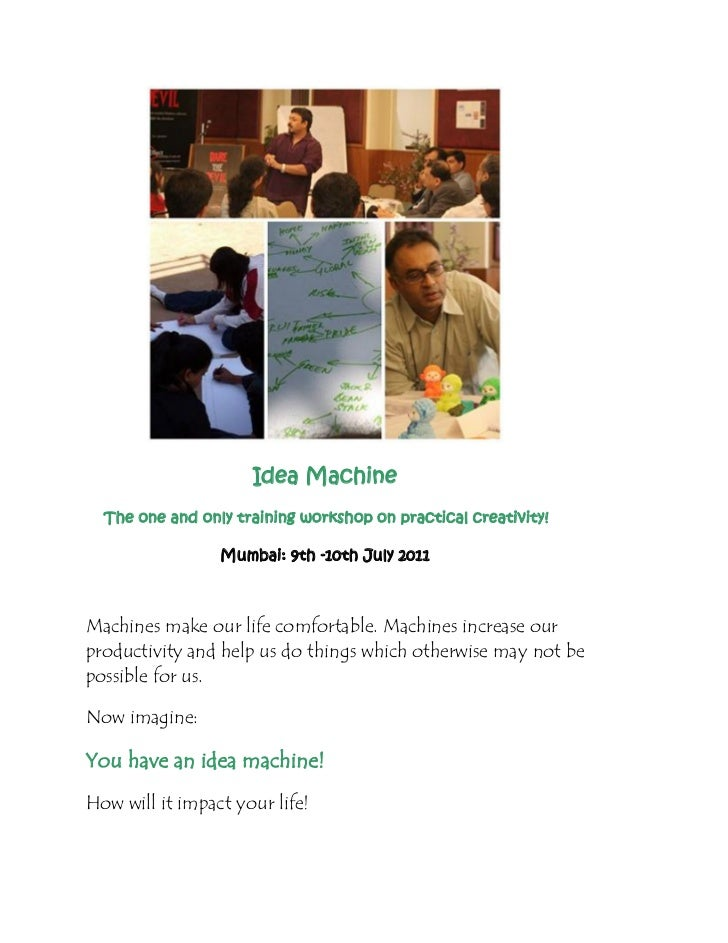 Idea Machine  The one and only training workshop on practical creativity!                 Mumbai: 9th -10th July 2011Machi...