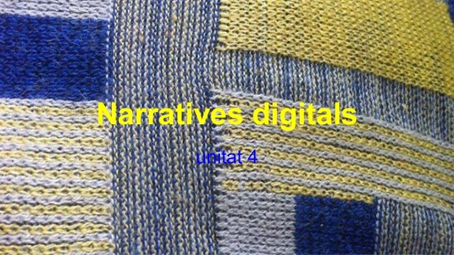 Narratives digitals unitat 4